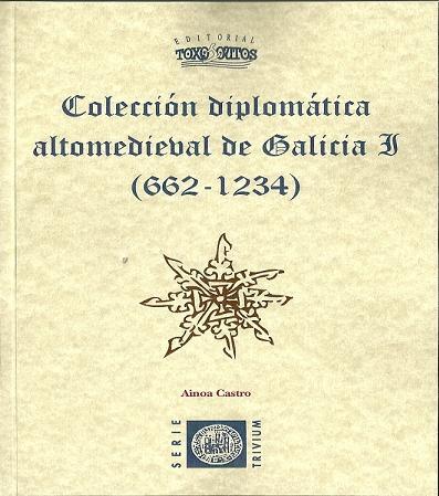 Colección diplomática altomedieval de Galicia
