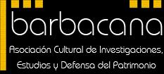 Nueva asociación BARBACANA para la defensa y protección del patrimonio